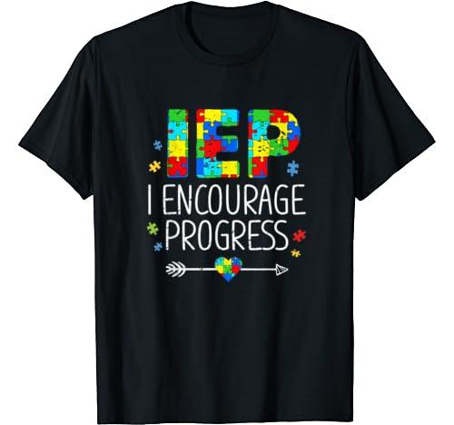 Iep I Encourage Progress Sped Teacher Autism Costume T Shirt