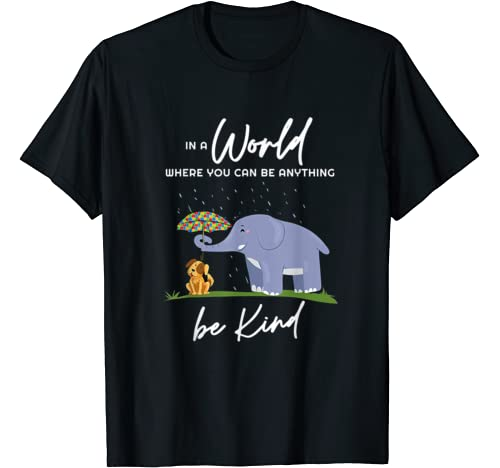 In A World Where You Can Be Anything Be Kind Autism Elephant T Shirt