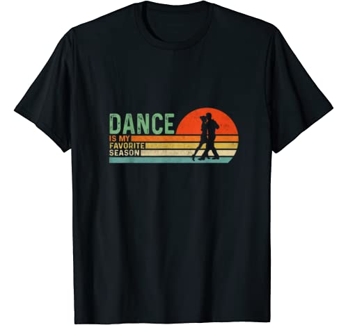 Dance Is My Favorite Season Vintage Retro Dancer Gift T Shirt