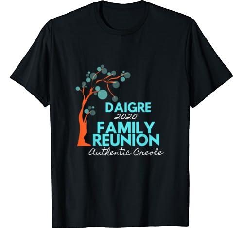 Daigre Family Reunion T Shirt