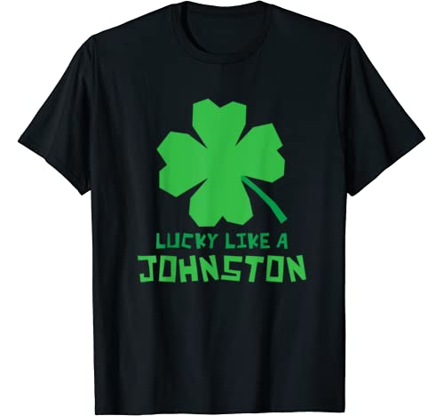 Lucky Like A Johnston Shamrock St Patricks Day T Shirt