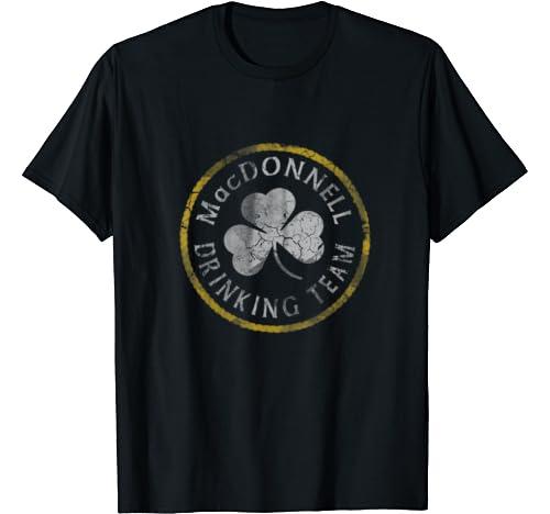 Mac Donnell Irish Drinking Team St Patricks Day Men Women T Shirt