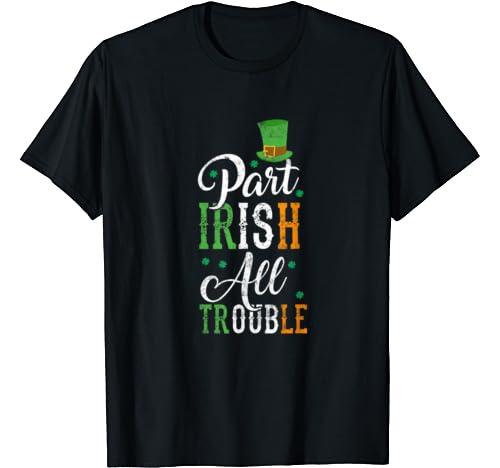 Funny Leprechaun Gifts St Pattys Day Part Irish All Trouble T Shirt