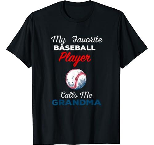 My Favorite Baseball Player Calls Me Grandma   Grandma Tee T Shirt