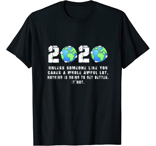 Earth Day 2020 Tee Unless Someone Like You Funny Gift T Shirt