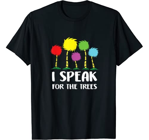I Speak For The Trees Shirt   Science Earth Day 2020 Tee T Shirt
