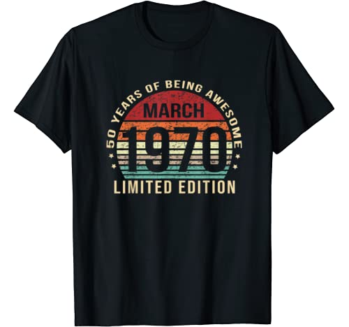 Born In March Limited Edition 50 Years Old 50th Birthday T Shirt
