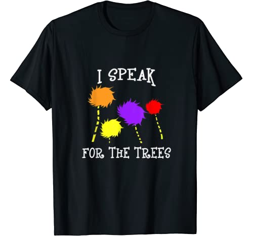 I Speak For The Trees Earth Day 2020 T Shirt