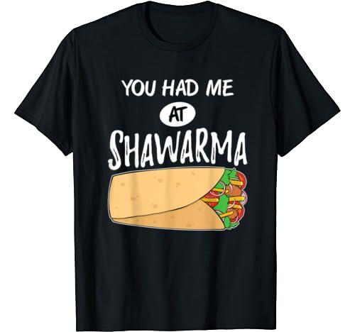 Funny You Had Me At Shawarma Arabic Food T Shirt