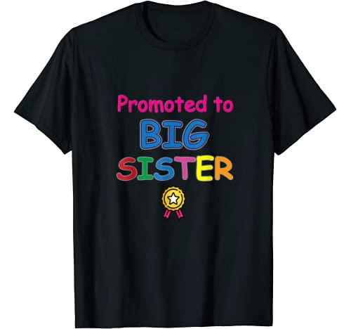 Promoted To Big Sister For New Baby Family   Big Sister T Shirt