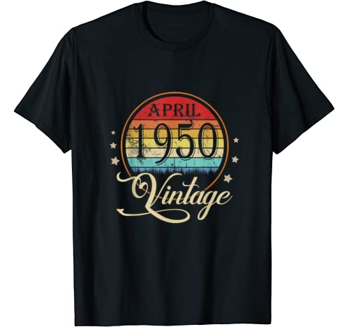 70th Birthday Gift Men Women Vintage Born In April 1950 T Shirt