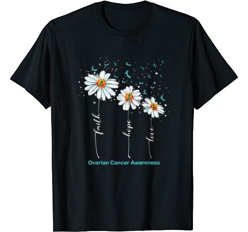 Faith Hope Love Daisy Ovarian Cancer Awareness T Shirt