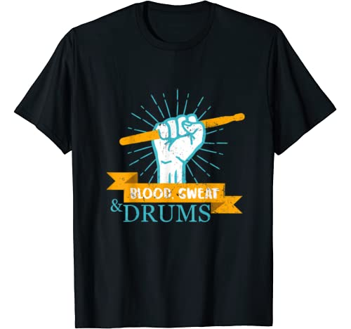 Blood Sweat And Drums Drum Stick Percussion For Rocker T Shirt