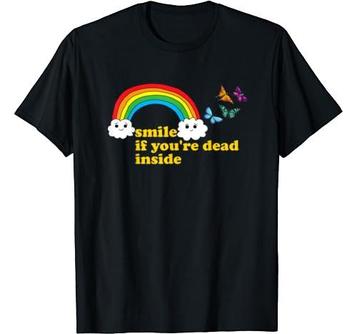 """Smile If You're Dead Inside"" Rainbow Lt Vintage Dark Humor T Shirt"