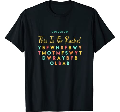 This Is For Rachel Funny T Shirt