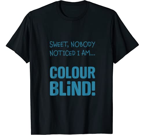 Fun St Patrick's Day Colourblind Joke T Shirt