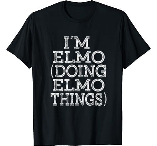 I'm Elmo Doing Elmo Things Family Reunion First Name T Shirt