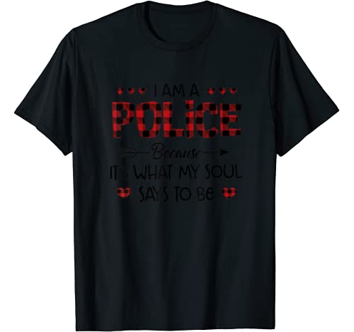 Red Plaid I Am A Police Because It's What My Soul Says To Be T Shirt