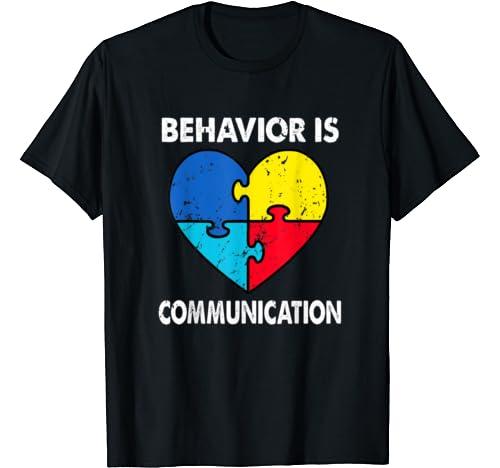 Behavior Is Communication Autism Awareness Sped Teacher T Shirt