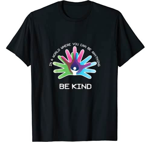 You Can Be Anything Be Kind Rare Disease Day T Shirt
