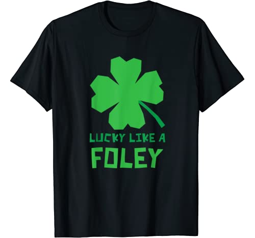 Lucky Like A Foley Shamrock St Patricks Day T Shirt