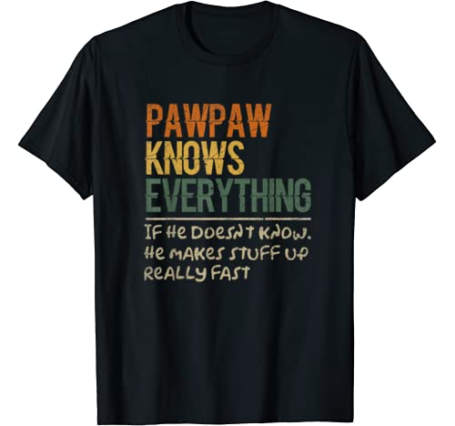Pawpaw Knows Everything Shirt Pawpaw Gift T Shirt