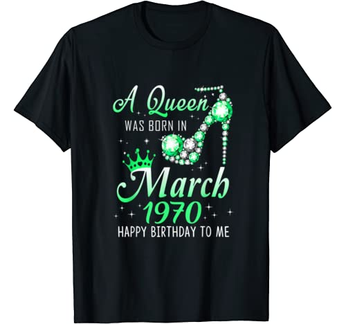 A Queen Was Born In March 1970 Shirt 50th Birthday Gifts T Shirt