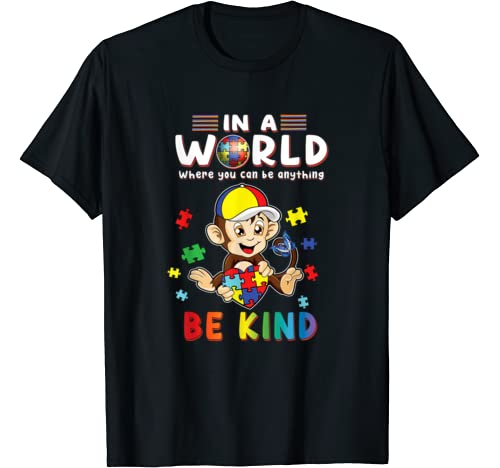 In A World Where You Can Be Anything Monkey Be Kind Autism T Shirt