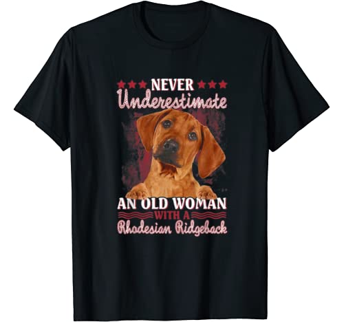 Never Underestimate An Old Woman With A Rhodesian Ridgeback T Shirt