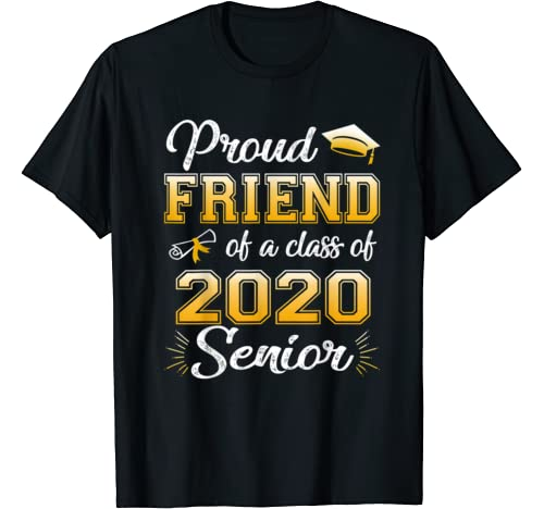 Proud Friend Of A Class Of 2020 Senior Funny Graduate Gift T Shirt