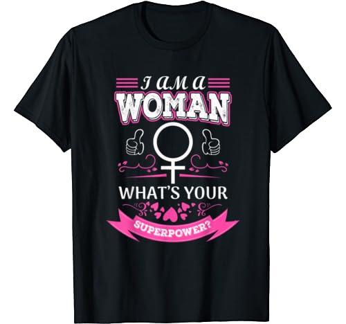Women's   I Am A Woman T Shirt