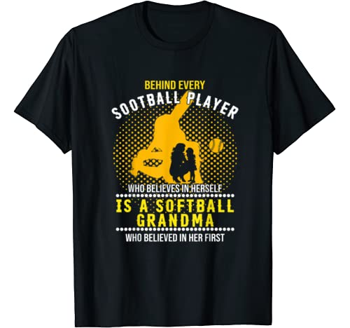 Behind Every Football Player Is A Softball Grandma Gift T Shirt