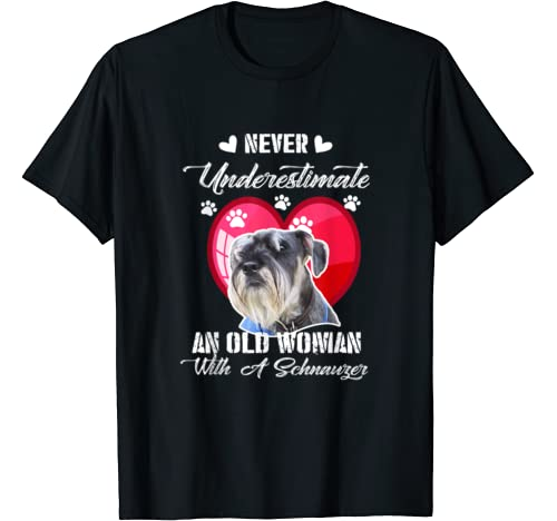 Never Underestimate An Old Woman With A Schnauzer Dog Lover T Shirt