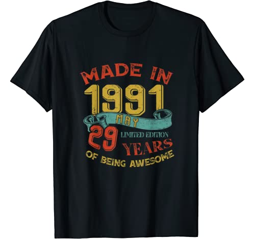 Made In 1991 May 29th Birthday 29 Years Old Being Awesome T Shirt