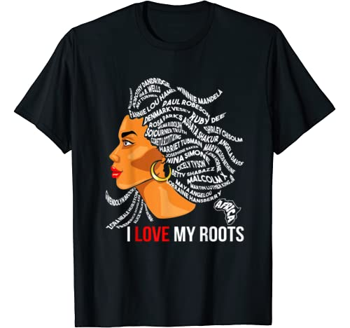 I Love My Roots Hair African Black History Month Gift T Shirt