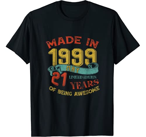 Made In 1999 May 21st Birthday 21 Years Old Being Awesome T Shirt