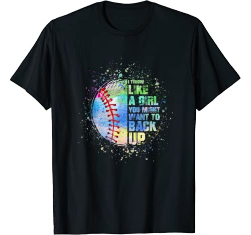I Throw Like A Girl You Might Want To Back Up Softball Gifts T Shirt