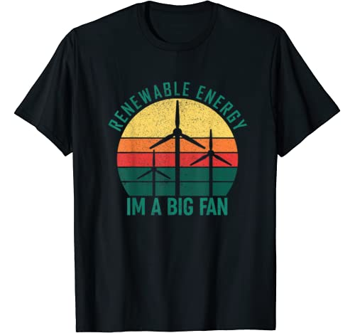 Vintage Earth Day Gift Renewable Energy I'm A Big Fan T Shirt