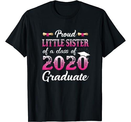 Proud Little Sister Of A Class Of 2020 Graduate Senior Gift T Shirt