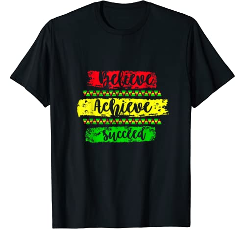 Believe Achieve Succeed   Black History Month Gift T Shirt
