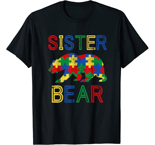 Autism Sister Funny Bear Awareness Family Mothers Day Gifts T Shirt