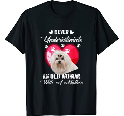 Never Underestimate An Old Woman With A Maltese Dog Lover T Shirt