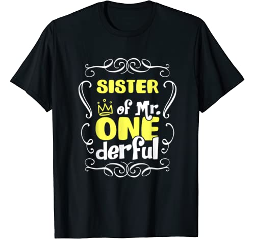 Funny Sister Of Mr. Onederful 1st Birthday Matching Family T Shirt