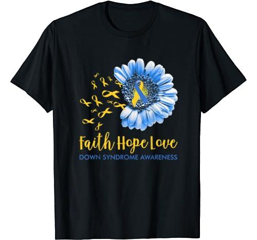 Faith Hope Love Tshirt Down Syndrome Awareness Gifts T Shirt