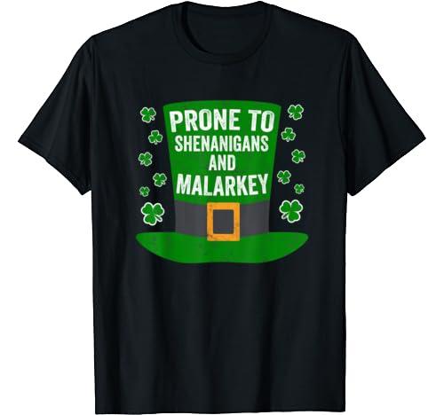 Saint Patricks Day Gift Prone To Shenanigans And Malarkey T Shirt