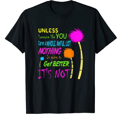 Unless Someone Like You   Earth Day T Shirt
