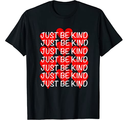 Just Be Kind Valentines Day Tee T Shirt