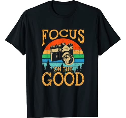 Funny Vintage Camera Focus On The Good Photography Gift T Shirt