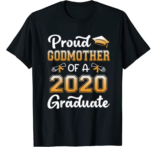 Funny Proud Godmother Of A Class Of 2020 Graduate Gift T Shirt