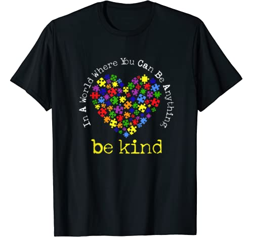 In A World Where You Can Be Anything Be Kind Kindness Gift T Shirt